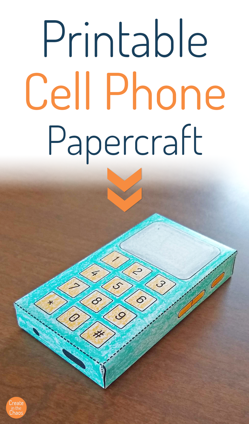 Printable Cell Phone Papercraft For Kids Create In The Chaos Phone Craft Kids Cell Phone Iphone Craft