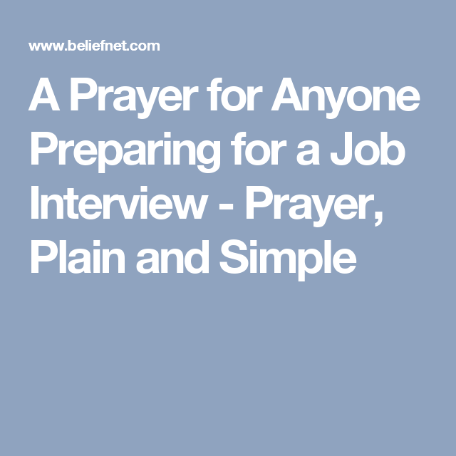 A Prayer for Anyone Preparing for a Job Interview - Prayer