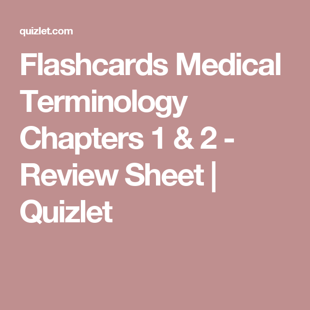 Flashcards Medical Terminology Chapters 1 2 Review Sheet