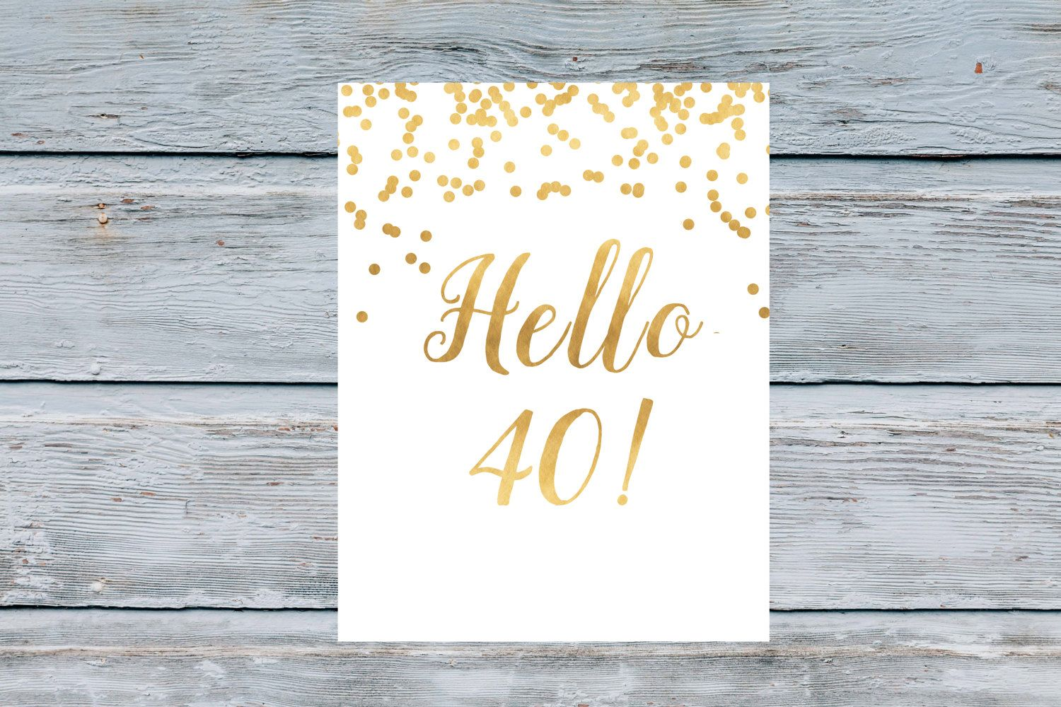Printable Sign Hello 40 White and gold 40th birthday decoration 40th