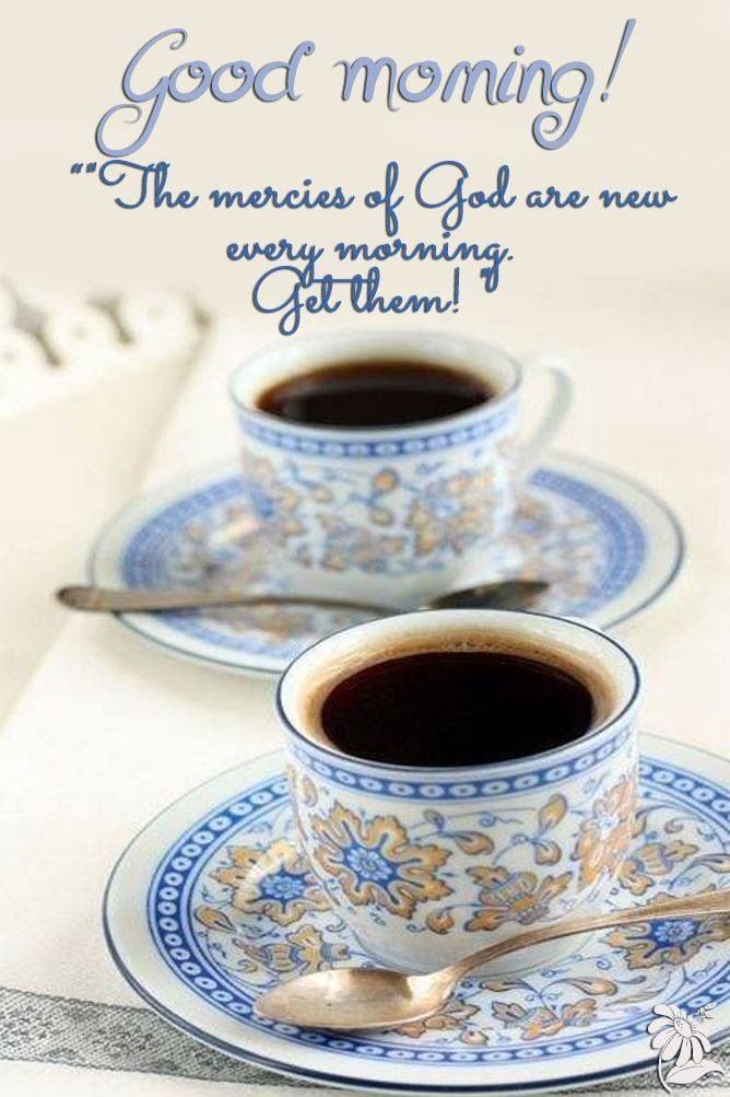 Good Morning God S Mercy Is New Every Morning Morning Wish Good Morning Wishes Good Morning Greetings