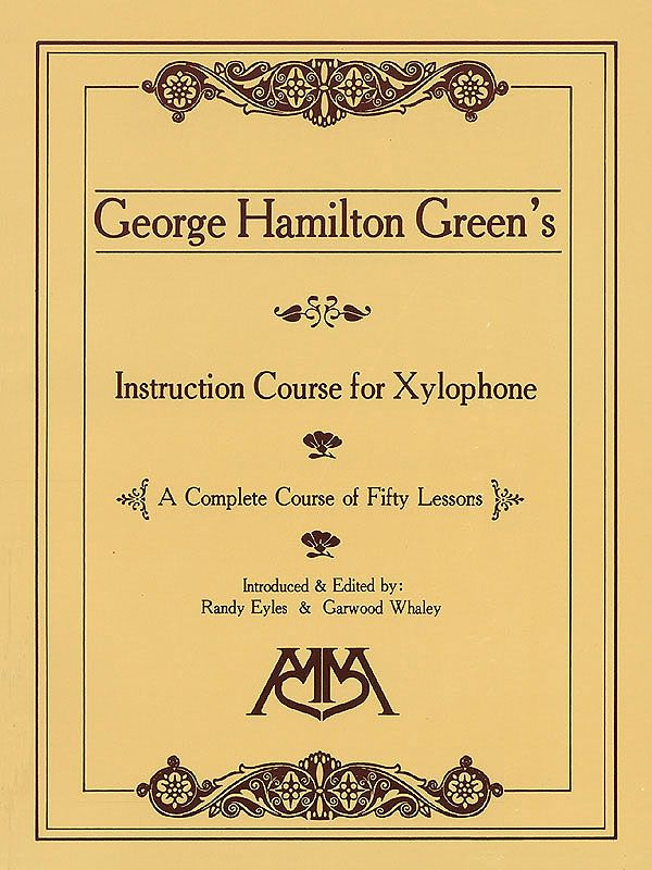 Instruction Course For Xylophone By George Hamilton Green General Keyboard Book Hal Leonard George Hamilton Sheet Music Book Instruction