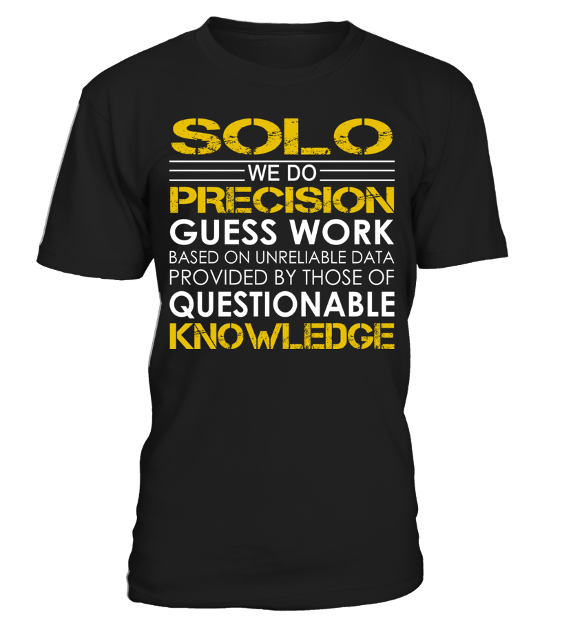 Solo We Do Precision Guess Work Solo Guess, Swagg, T shirt