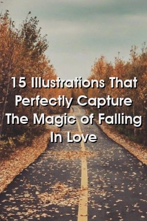 15 Illustrations That Perfectly Capture The Magic of Falling In Love by relationvinexyz 15 Illustrations That Perfectly Capture The Magic of Falling In Love by relationvi...