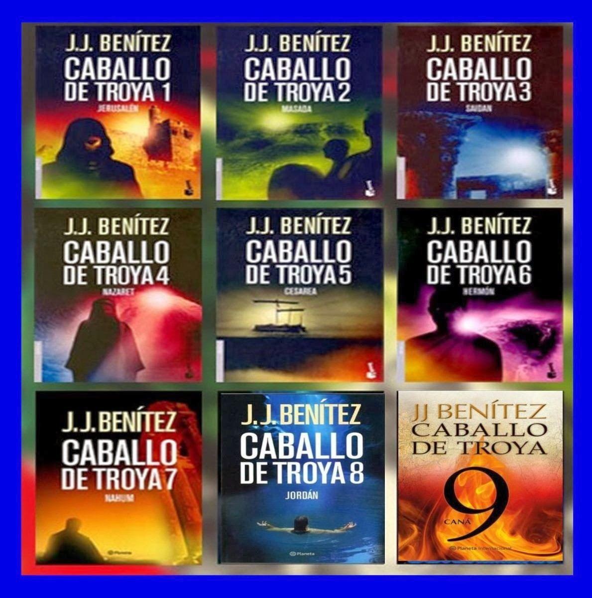 Caballo De Troya Libros 1 A 9 Juan Jose Benitez Caballo De