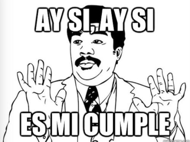 31374f384ad3ac876022df6b099daaf5 ay si ay si mi cumple! memes 100% mexicanos pinterest memes