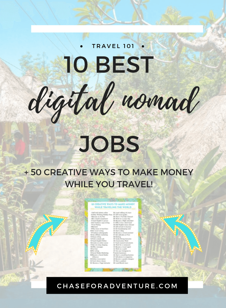 Are you considering becoming location independent or a digital nomad? You've come to the right place! Learn from two digital nomads who have tried tons of different income streams! Click through to read about the 10 best location independent jobs and digital nomads jobs that allow you to travel the world full-time! We break down these digital nomad jobs by salary and description! Click now to get 50 Creative Ideas to Make Money and travel the world! www.chaseforadventure.com #digitalnomad