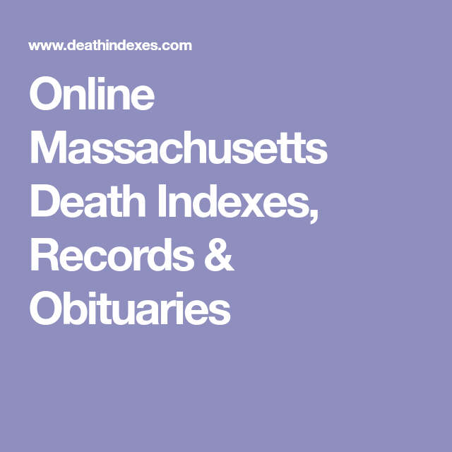 Online Massachusetts Death Indexes, Records & Obituaries | Genealogy ...