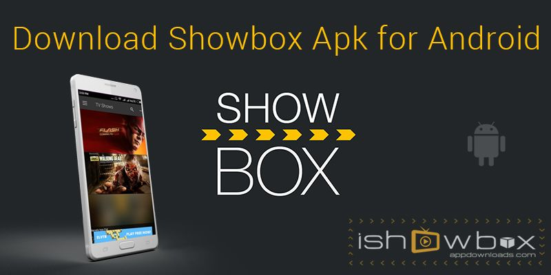 Download Showbox Apk for Android Mobiles {Latest Version 4