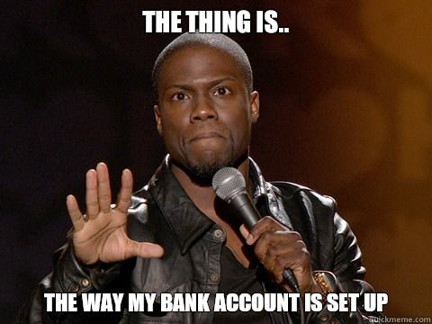 Kevin hart my bank account quote