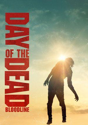 Download Day of the Dead: Bloodline Full-Movie Free