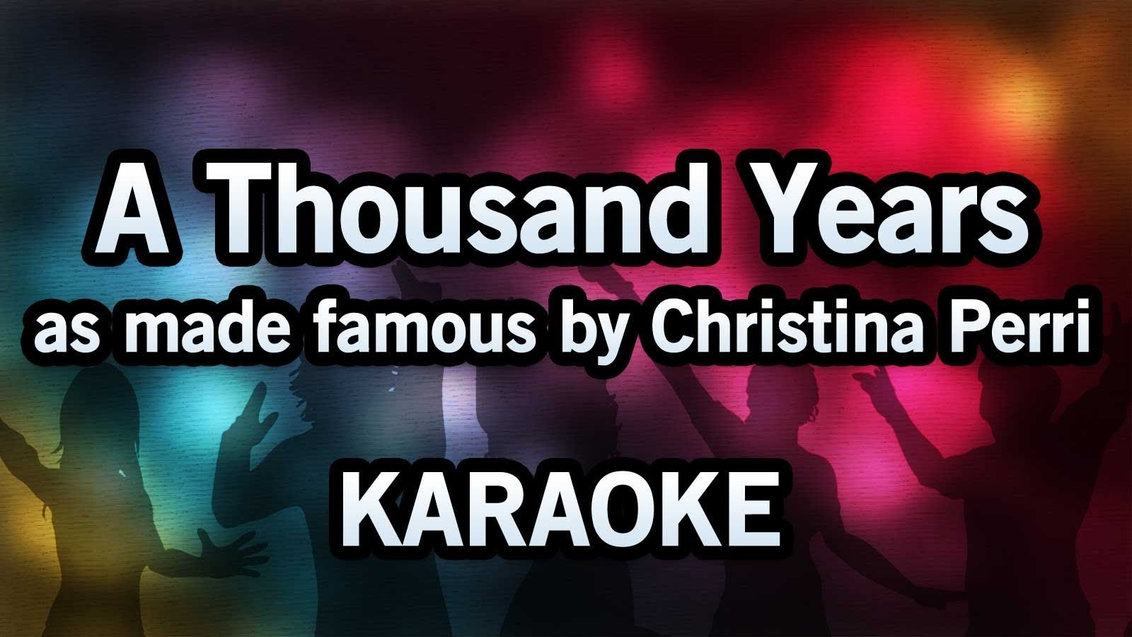 Karaoke A Thousand Years Christina Perri With Vocals