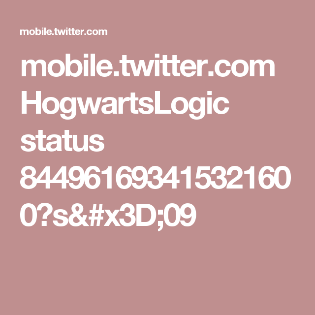 mobile.twitter.com HogwartsLogic status 844961693415321600?s=09