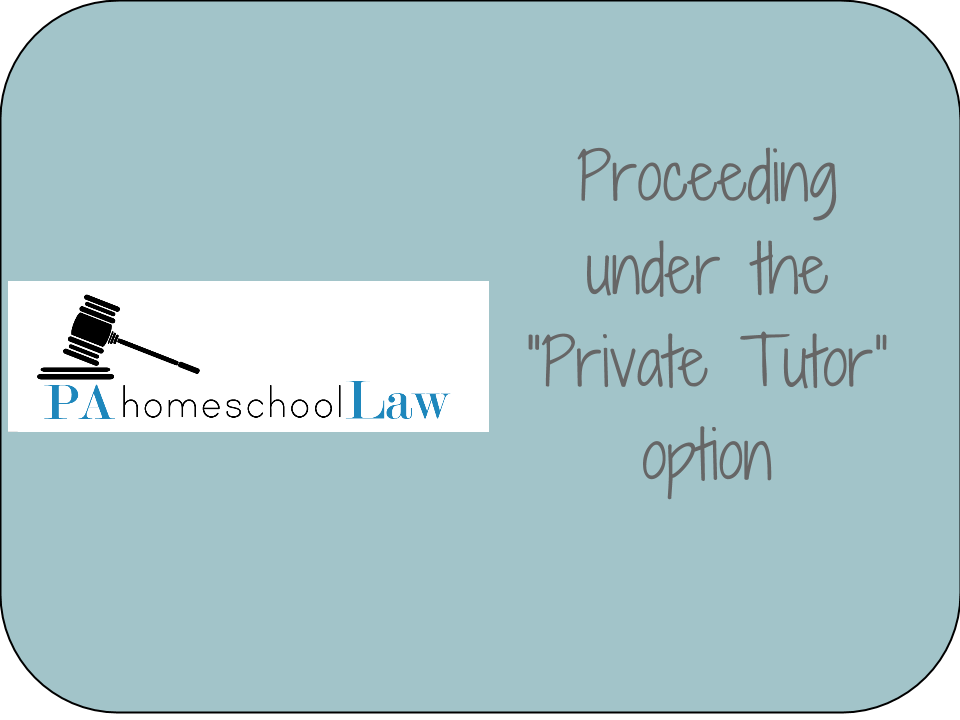 Homeschooling In Pennsylvania Under The Private Tutor Option Pa