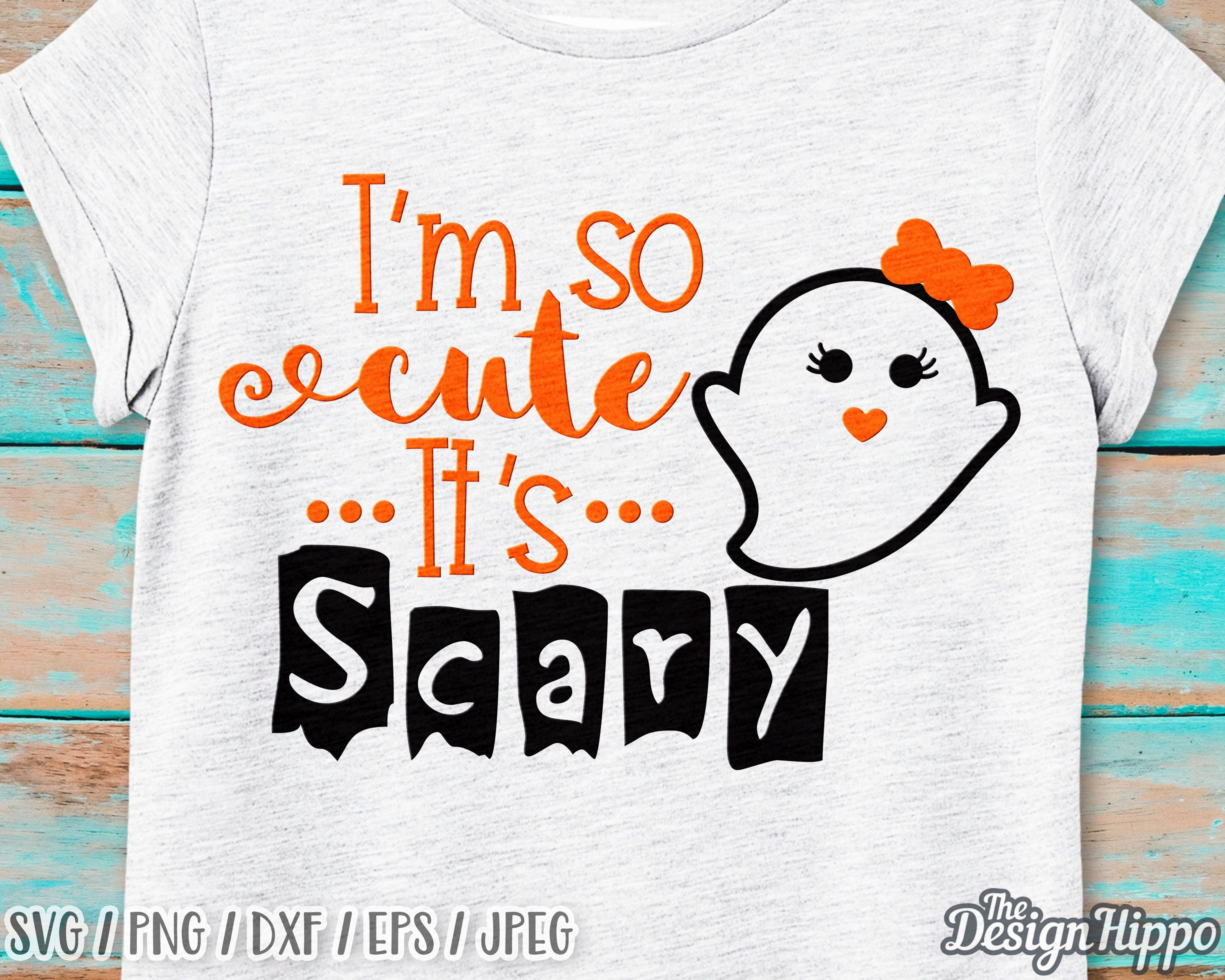 I'm so cute it's scary svg, Halloween svg, Cute halloween