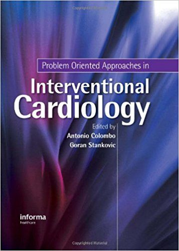 Problem Oriented Approaches in Interventional Cardiology 1st Edition