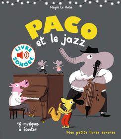 Paco Et Le Jazz Mes Petits Livres Sonores Livres Pour