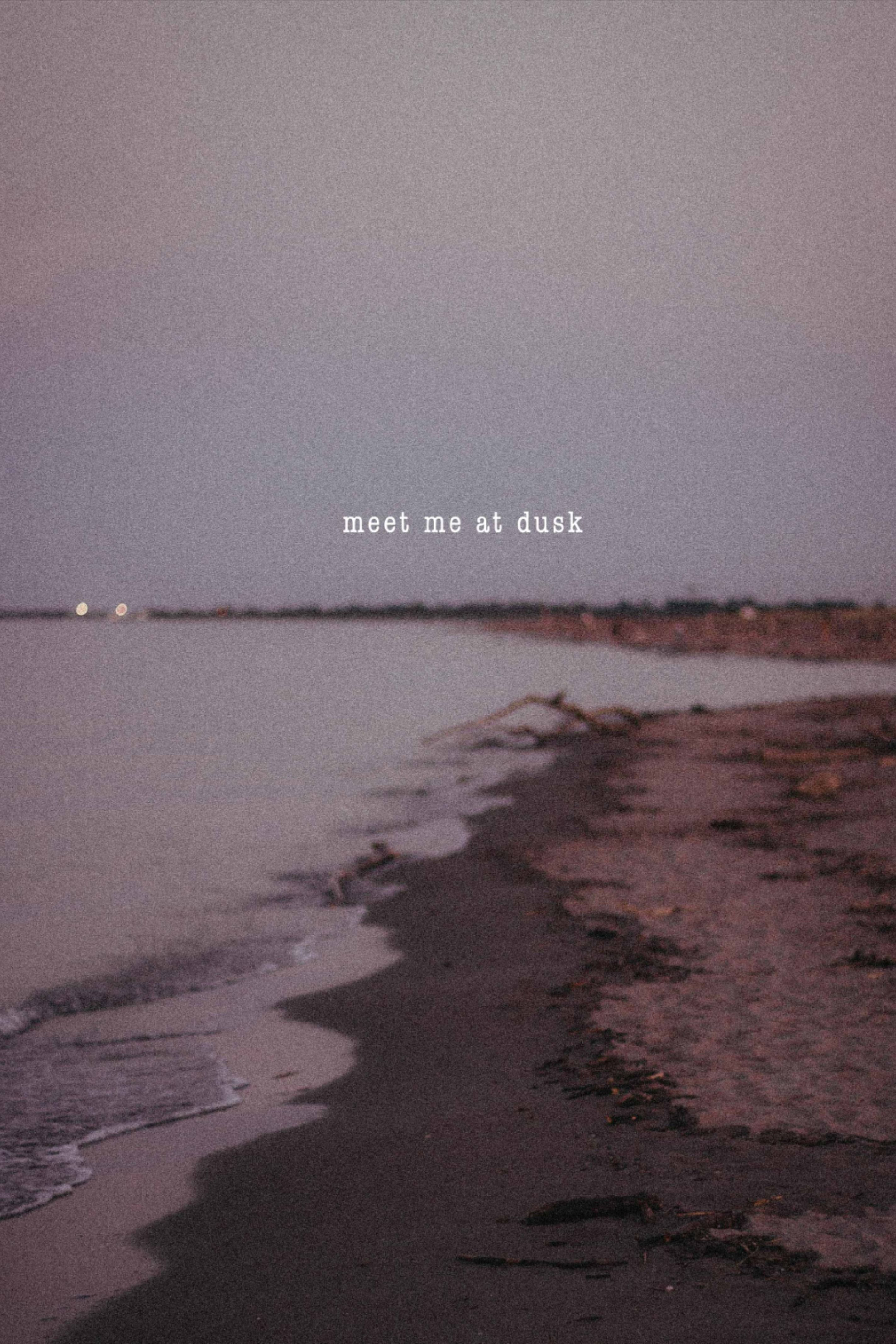 Meet Me At Dusk Art Quotes In 2020 Sunset Quotes Instagram Aesthetic Captions Aesthetic Qoutes
