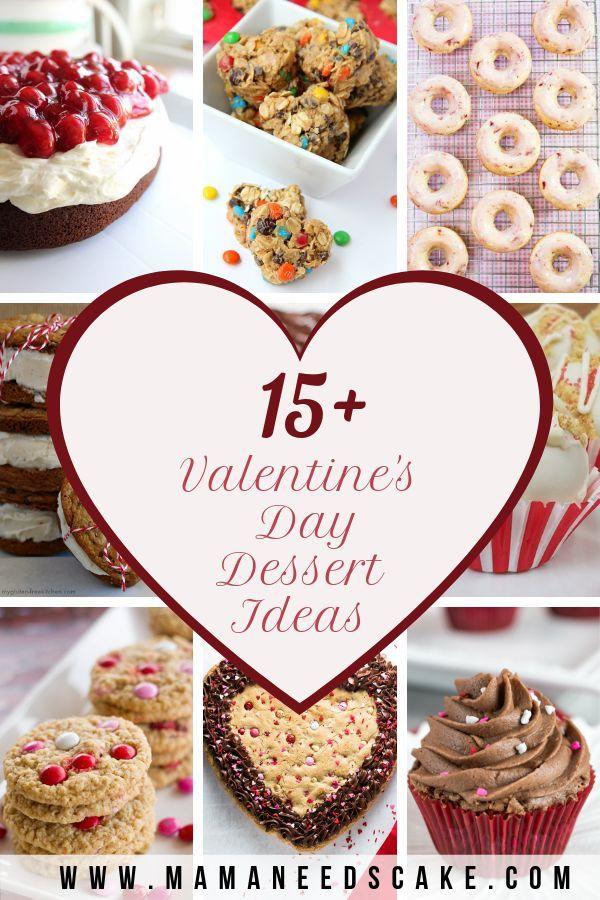 15+ Valentine's Day Dessert Ideas 15+ Valentine's Day Dessert Ideas - Mama Needs Cake