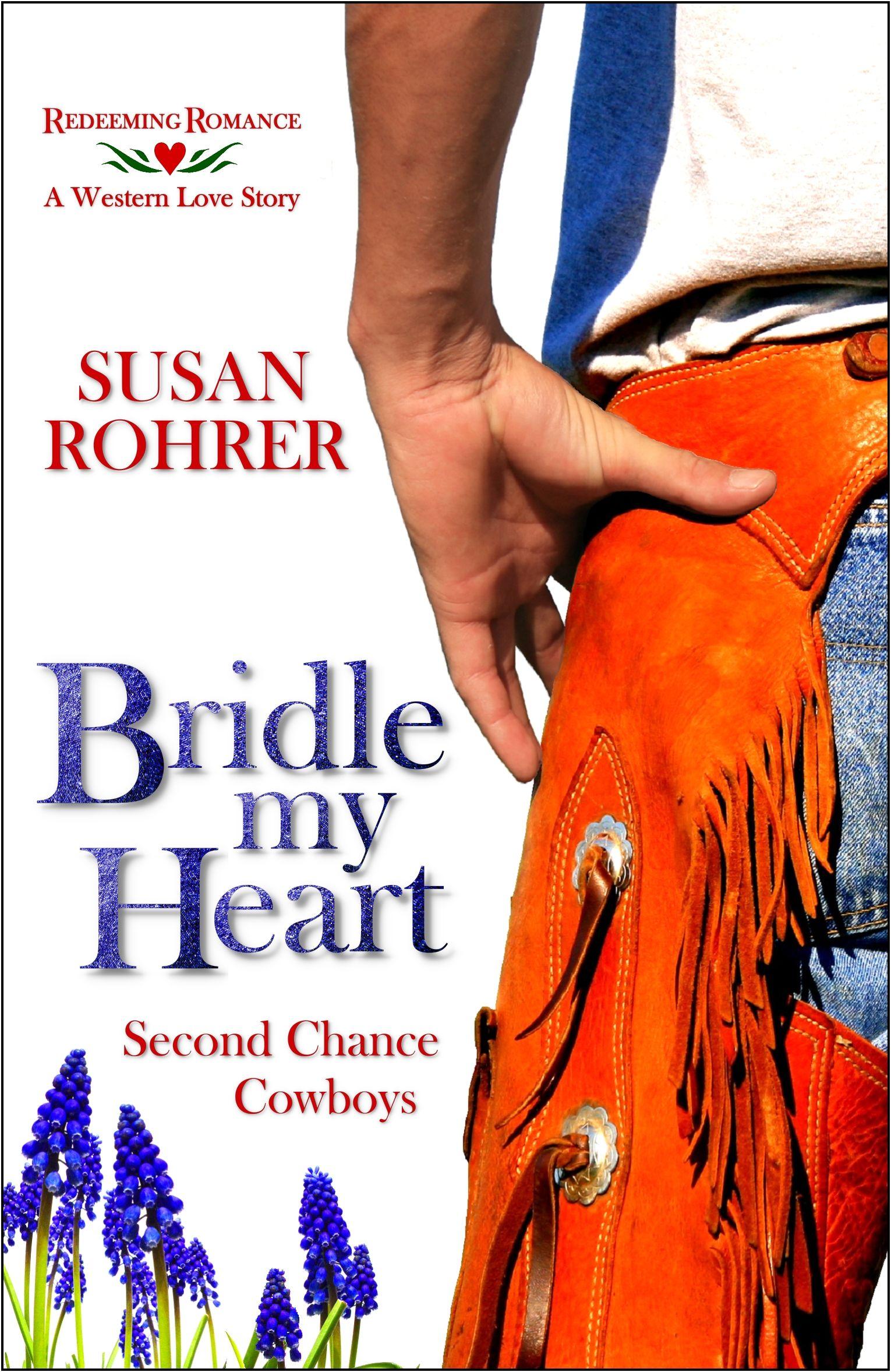 Bridle my heart a western love story redeeming romance by susan bridle my heart a western love story redeeming romance by susan rohrer http fandeluxe Gallery