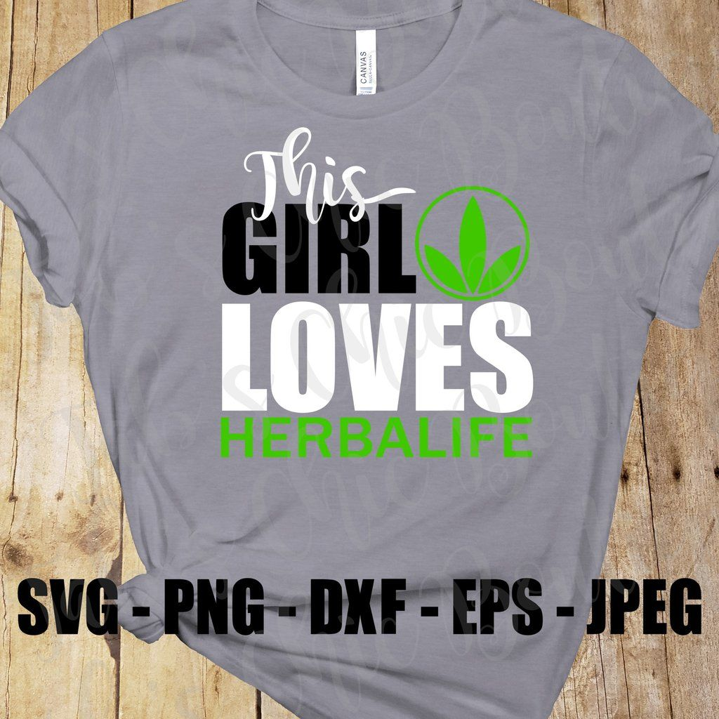 This Girl Loves Herbalife SVG JPEG PNG DXF EPS High