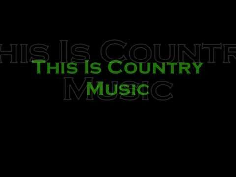 This is Country Music -- Brad Paisley (LYRICS!) - http://music.onwired.biz/country-music-videos/this-is-country-music-brad-paisley-lyrics/