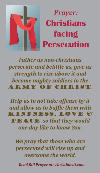 Prayer for Christians facing Persecution. Matthew 5:10 Blessed are those who are persecuted because of righteousness, for theirs is the kingdom of heaven.