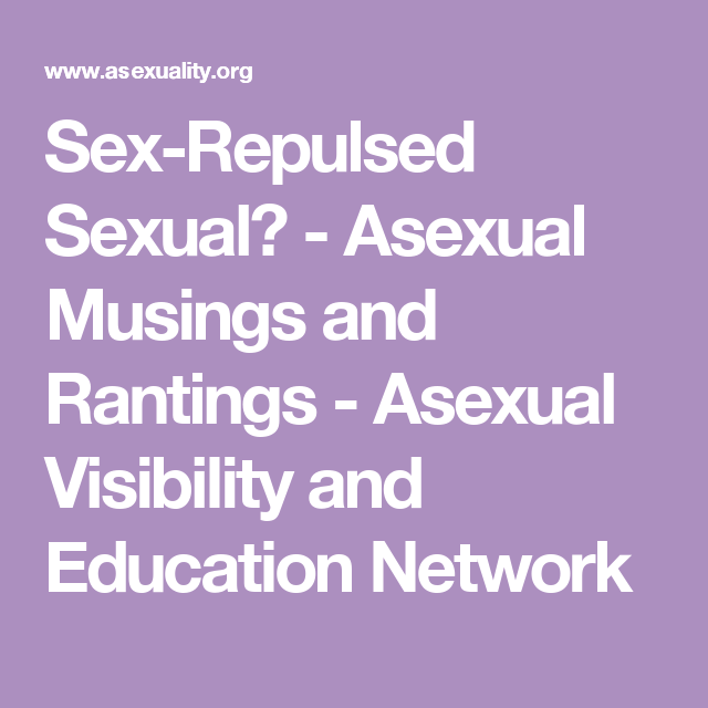 Repulsed by sex