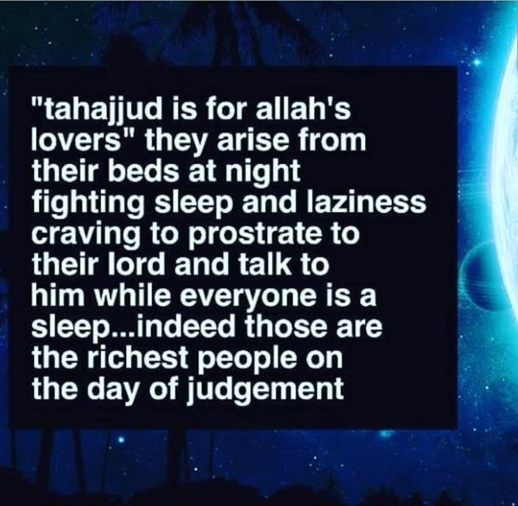 Pray Tahajjud > indeed they are the richest person on the