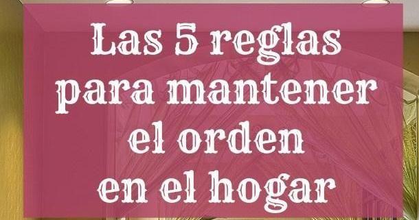 Las 5 Reglas Para Mantener El Orden En El Hogar Limpieza De Alfombras Consejos De Limpieza Del Hogar Hogar