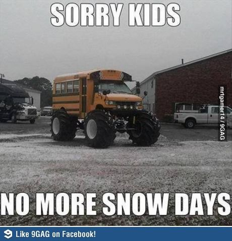 Don't ever do this mom. If we ever get a snow day in Texas I want to enjoy it lol
