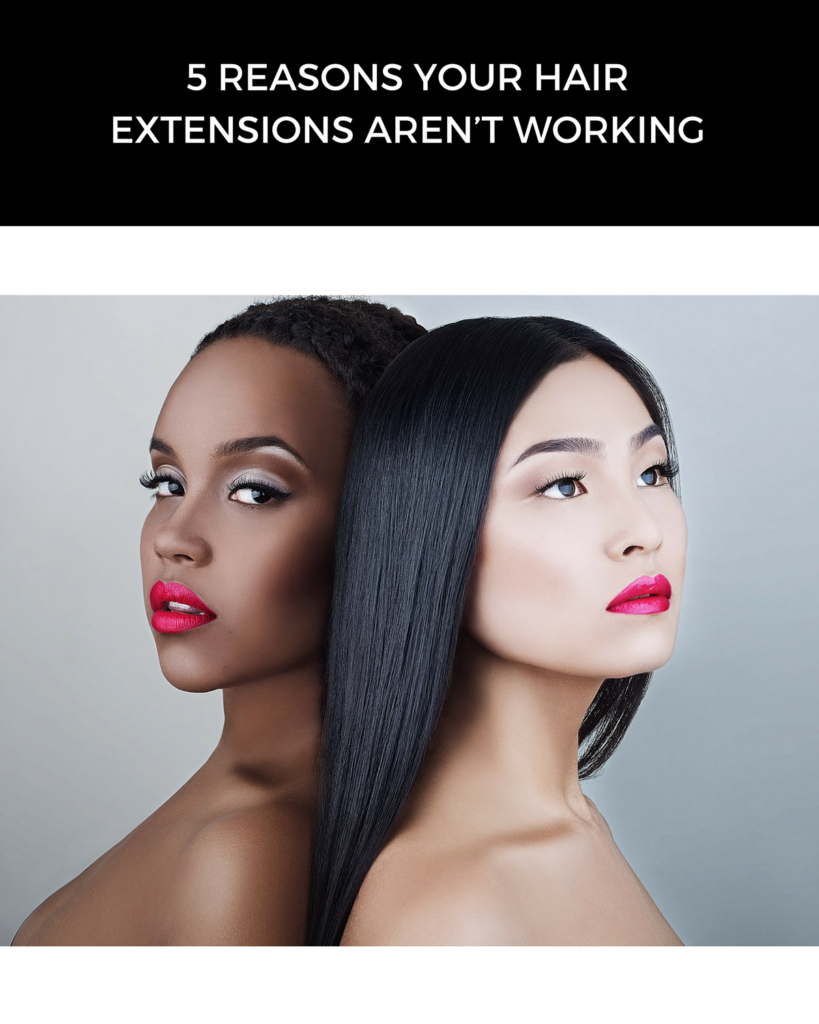 Hair Extensions 5 Reasons Why They Arent Working For Your Salon