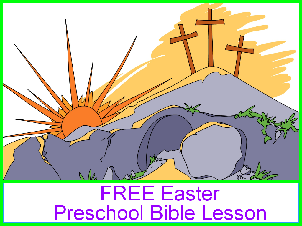 Easter Preschool Bible Study To Share The Easter Story With Young Children Three Parts And Part
