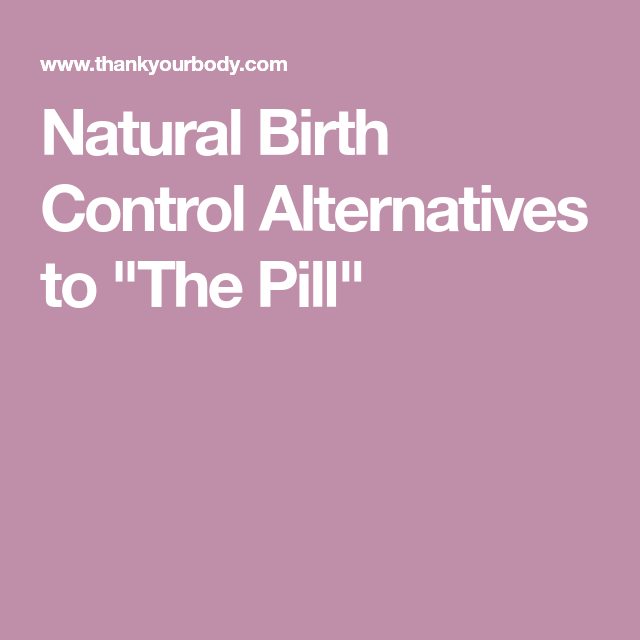 Natural Birth Control Alternatives To The