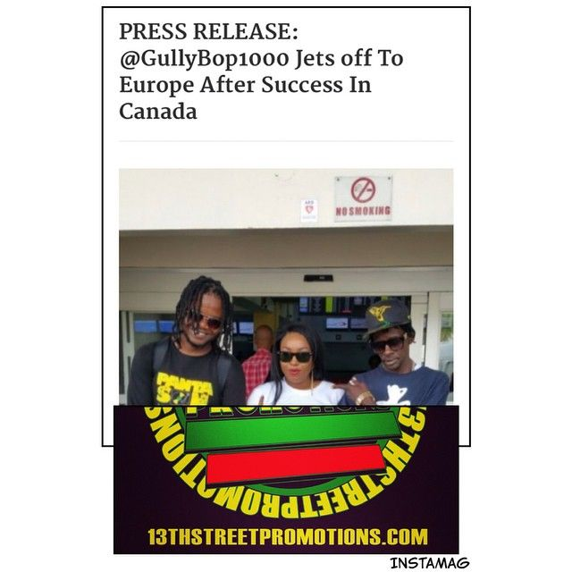 #PRESSRELEASE: @GullyBop1000 Jets off To #Europe After Success In#Canada http://t.co/o2cxZfMzLv #Jamaica #GullyBop #dancehall #Tour #SupremePromotions #BopDem #Blog #13thStreetPromotions #RagstoRichesTour #RagsToRiches #CountryMan