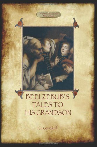 Beelzebub S Tales To His Grandson Books 1 3 By Georgi Ivanovich Gurdjieff Books Tales Book 1
