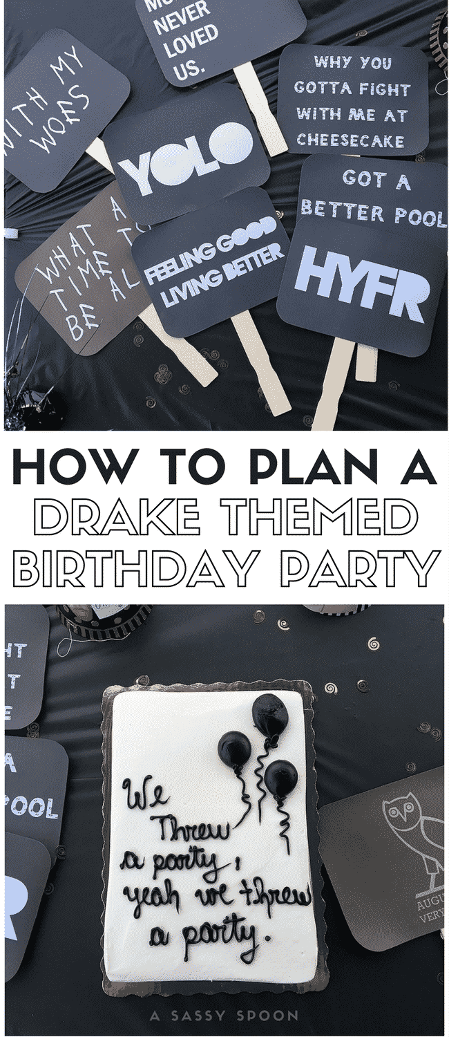 How To Plan A Drake Themed Birthday Party Themed Birthday Parties