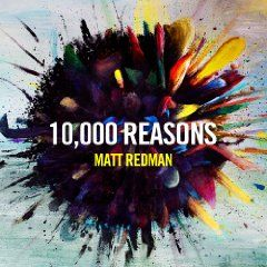 10,000 Reasons, (christian music, adult contemporary, matt redman)