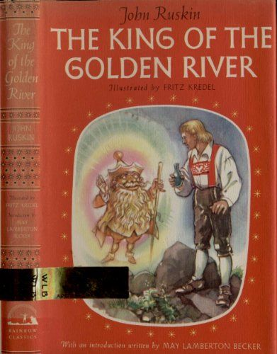 The King Of The Golden River By John Ruskin Http Www Amazon Com Dp B000nzkt6w Ref Cm Sw R Pi Dp En5ntb0yj95nz80v John Ruskin Family Read Alouds River