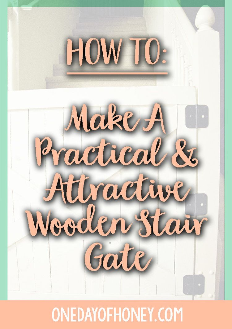 How To Make A Practical U0026 Attractive Wooden Stair Gate! Click Here: Http:
