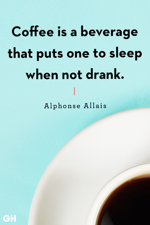 40 Funny Quotes About Coffee That Will Validate Your Unconditional Love For Caffeine In 2020 Funny Coffee Quotes Coffee Quotes Funny Coffee Humor