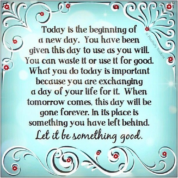 Today Is The Beginning Of A New Day Positive Quotes Quote Life Life Quote New Beginning Good Morning Ne New Day Quotes Today Is A New Day Good Night Quotes