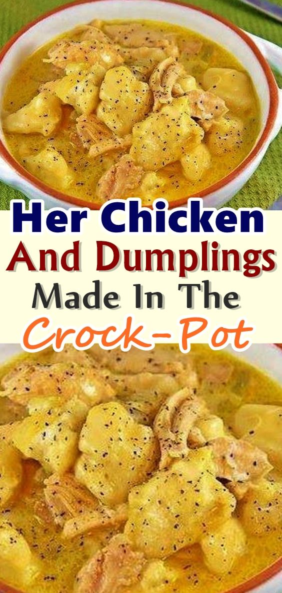 Her Chicken And Dumplings Made In The Crock-Pot Are The Best, And She Only Uses Four Ingredients! #chickendumplingscrockpot