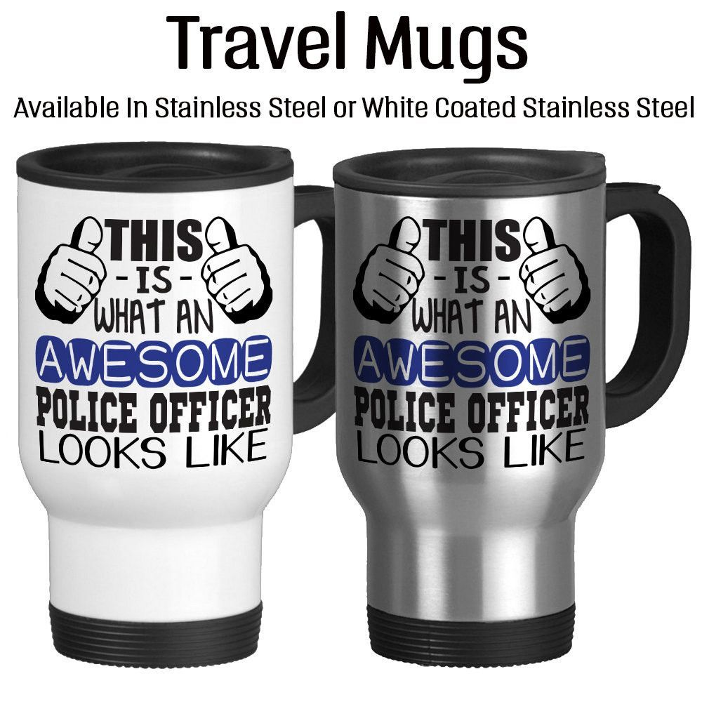 this is what an awesome police officer looks like gift for cops travel mug design your own