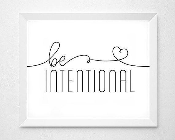 Inspirational Art, Be Intentional, Printable Art ...