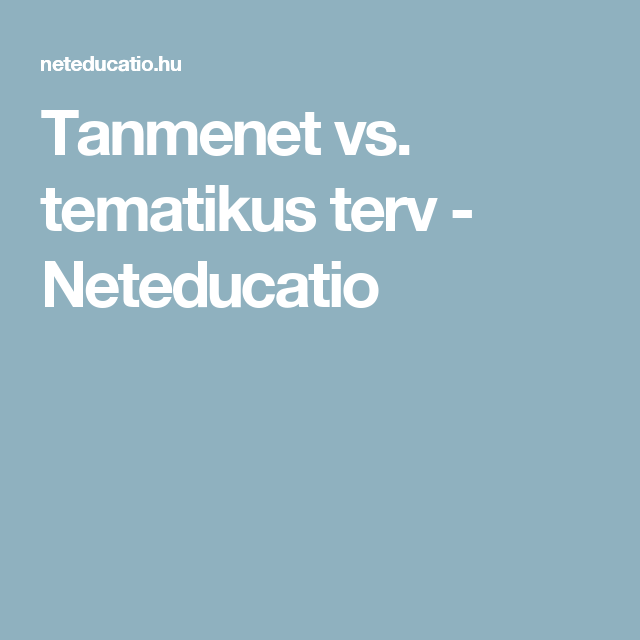 Tanmenet vs. tematikus terv - Neteducatio