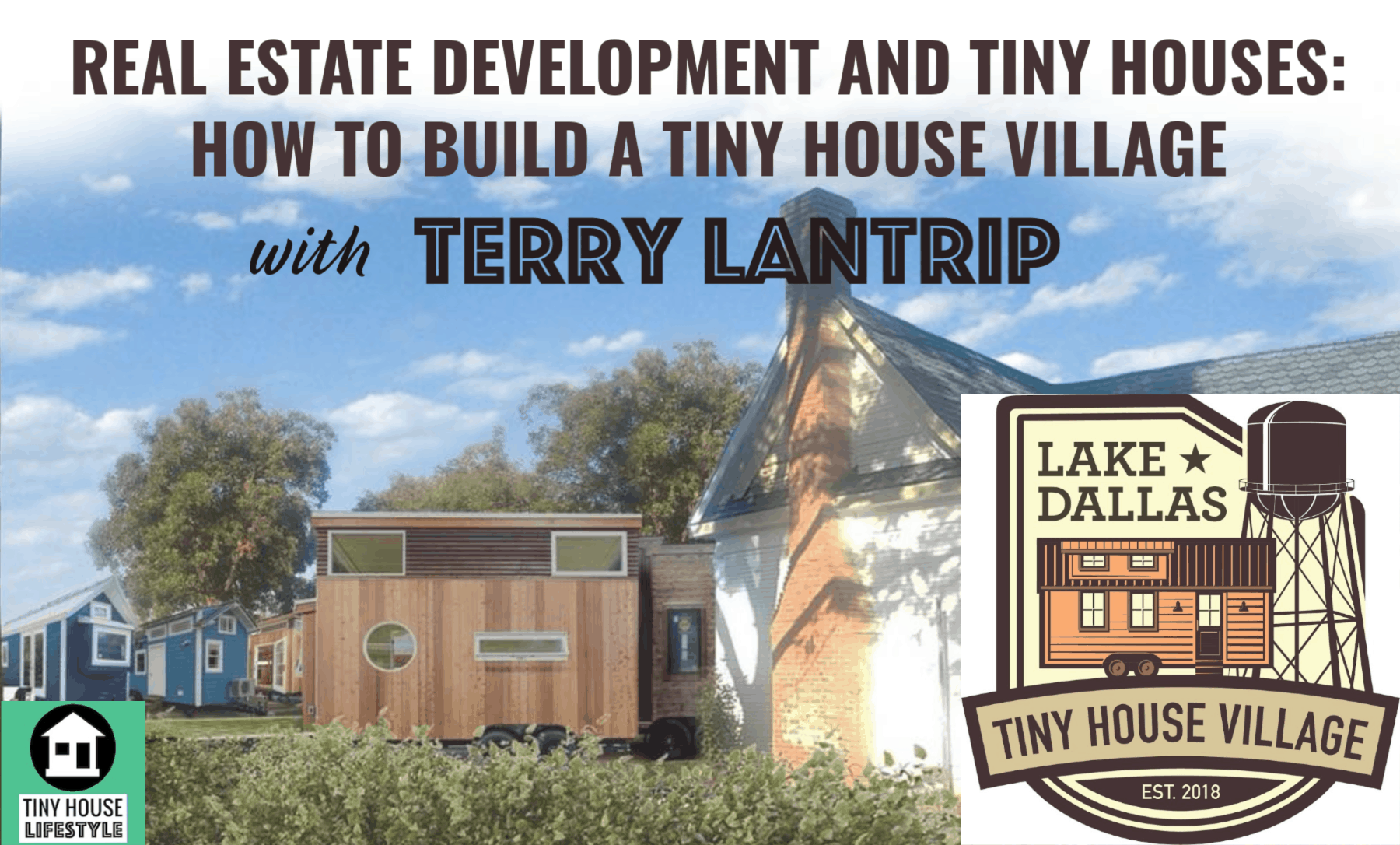 How To Build A Tiny House Village With Terry Lantrip Tiny House Village Building A Tiny House Tiny House