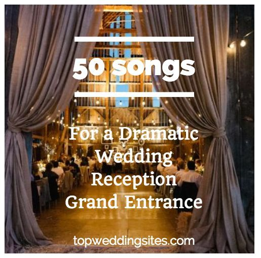 50 Dramatic Wedding Reception Grand Entrance Songs Grand Entrance