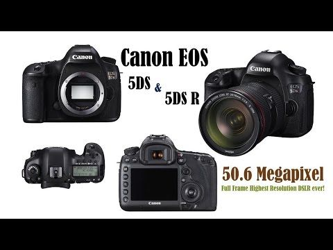 Canon\'s 50.6 Megapixel EOS 5DS and 5DS R Full frame DSLR Cameras ...