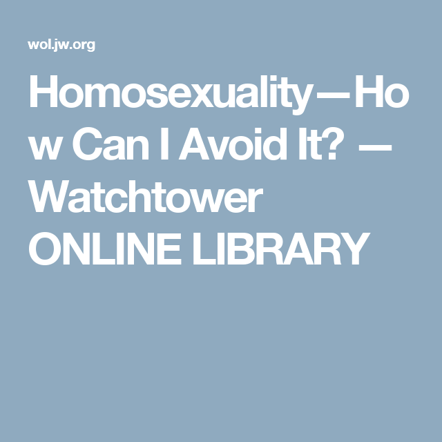 Watchtower brooklyn bethel homosexuality